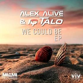 ALEX ALIVE & IQ-TALO - WE COULD BE (EP)